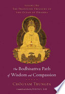 """""""The Bodhisattva Path of Wisdom and Compassion"""" by Chögyam Trungpa, Judith L. Lief"""