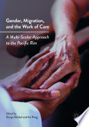 Gender, Migration, and the Work of Care