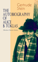 THE AUTOBIOGRAPHY OF ALICE B. TOKLAS (Modern Classics Series)