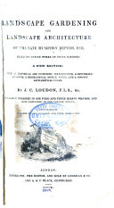 The Landscape Gardening and Landscape Architecture of the Late Humphrey Repton, Esq