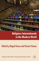 Religious Internationals in the Modern World