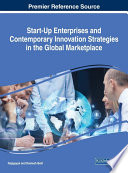 Start Up Enterprises And Contemporary Innovation Strategies In The Global Marketplace