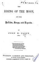 The Rising of the Moon  and Other Ballads  Etc