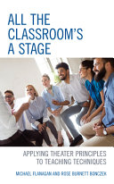 link to All the classroom's a stage : applying theater principles to teaching techniques in the TCC library catalog