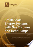 Small Scale Energy Systems with Gas Turbines and Heat Pumps