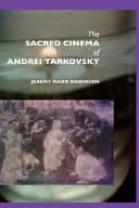 The Sacred Cinema of Andrei Tarkovsky