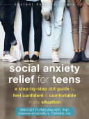 Social Anxiety Relief for Teens Book