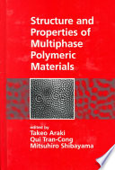 Structure and Properties of Multiphase Polymeric Materials