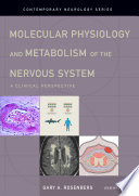 Molecular Physiology and Metabolism of the Nervous System Book