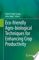 Eco friendly Agro biological Techniques for Enhancing Crop Productivity
