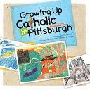 Growing Up Catholic in Pittsburgh