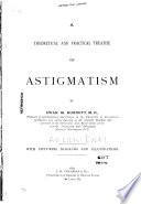 A Theoretical and Practical Treatise on Astigmatism