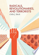 Radicals  Revolutionaries  and Terrorists