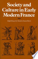 """""""Society and Culture in Early Modern France: Eight Essays"""" by Natalie Zemon Davis"""