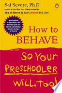 How to Behave So Your Preschooler Will  Too