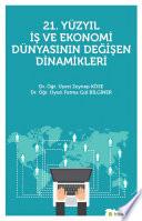 21. yüzyıl iş ve ekonomi dünyasının değişen dinamikleri