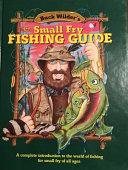 Buck Wilder's Small Fry Fishing Guide