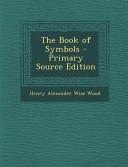The Book of Symbols   Primary Source Edition Book PDF
