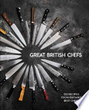 """Great British Chefs: 120 Recipes From Britain's Best Chefs"" by Great British Chefs"
