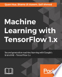 Machine Learning with TensorFlow 1 x Book