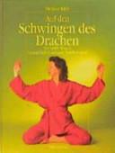 Auf Den Schwingen Des Drachen Der Sanfte Weg Zu Gesundheit Gluck Und Nicolaus Klein Google Books