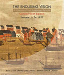 The Enduring Vision  A History of the American People  Volume 1  To 1877  Concise