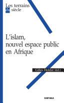 L'Islam, nouvel espace public en Afrique