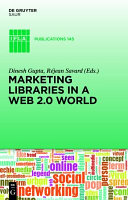 Marketing Libraries in a Web 2 0 World