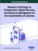 Research Anthology on Collaboration  Digital Services  and Resource Management for the Sustainability of Libraries Book