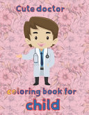 Cute Doctor Coloring Book for Child