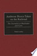 Ambrose Bierce Takes on the Railroad