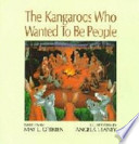 The Kangaroos who Wanted to be People