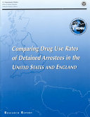 Comparing Drug Use Rates of Detained Arrestees in the United States and England