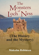 The Monsters of Loch Ness (The History and the Mystery)