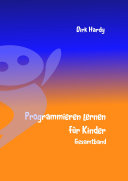 Programmieren lernen für Kinder - Gesamtband