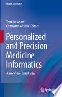 Personalized and Precision Medicine Informatics