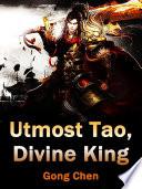 Utmost Tao  Divine King