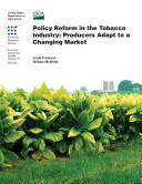 Policy Reform in the Tobacco Industry  Producers Adapt to a Changing Market