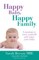 Pdf Happy Baby, Happy Family: Learning to trust yourself and enjoy your baby Telecharger