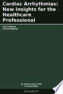 Cardiac Arrhythmias New Insights For The Healthcare Professional 2013 Edition Book PDF