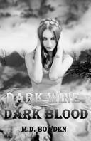 Dark Wine   Dark Blood Book