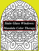 Stain Glass Windows Mandala Color Therapy