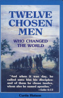 Twelve Chosen Men Who Changed the World