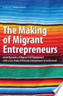 The Making of Migrant Entrepreneurs