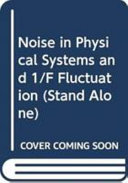 Noise in Physical Systems and 1 f Fluctuations