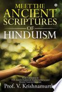MEET THE ANCIENT SCRIPTURES OF HINDUISM