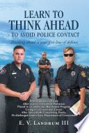Learn To Think Ahead To Avoid Police Contact