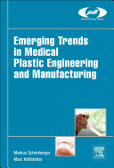 Emerging Trends in Medical Plastic Engineering and Manufacturing [Pdf/ePub] eBook