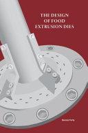 The Design of Food Extrusion Dies
