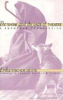 The Show and the Gaze of Theatre Pdf/ePub eBook